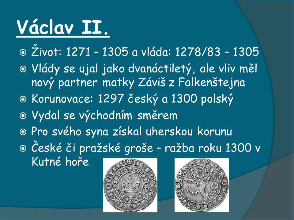 Václav II. Život: 1271 – 1305 a vláda: 1278/83 – 1305