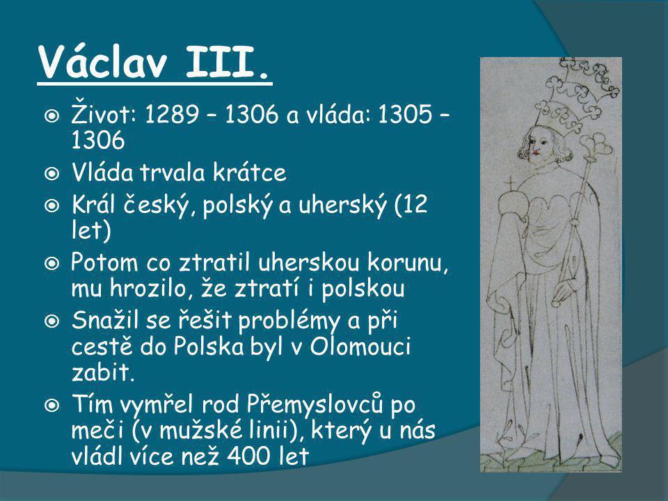 Václav III. Život: 1289 – 1306 a vláda: 1305 – 1306