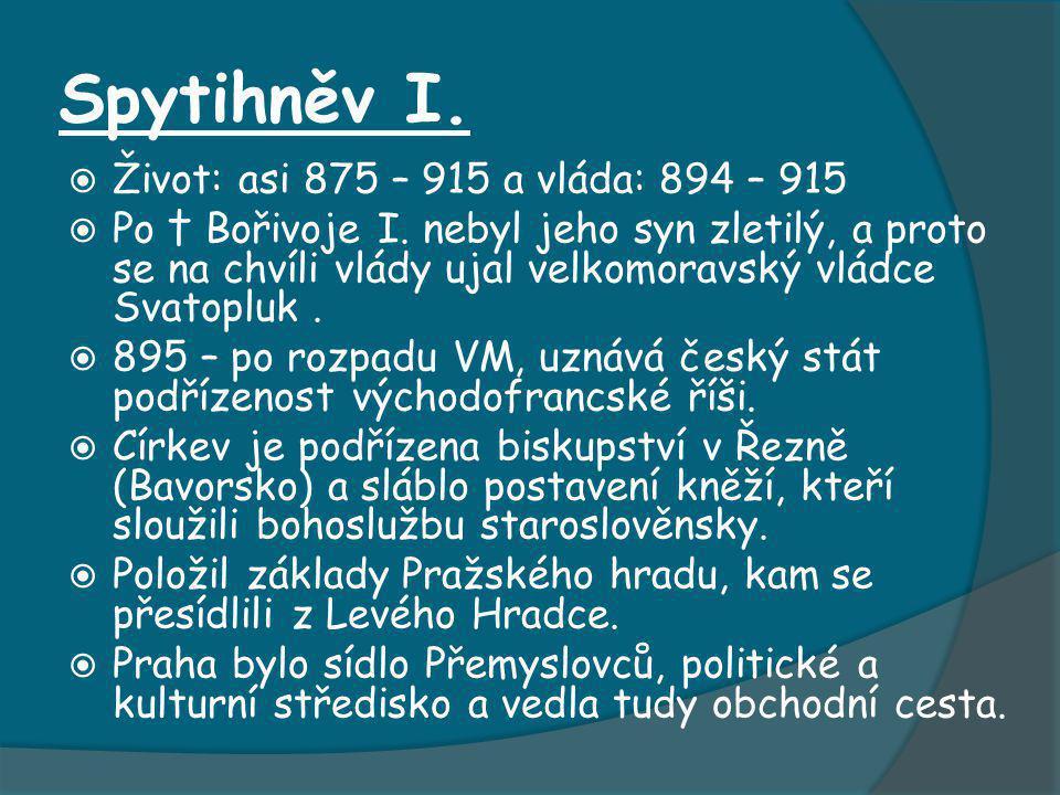 Spytihněv I. Život: asi 875 – 915 a vláda: 894 – 915