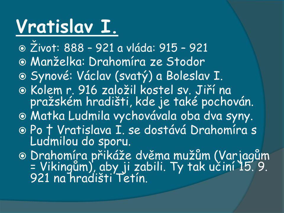 Vratislav I. Manželka: Drahomíra ze Stodor