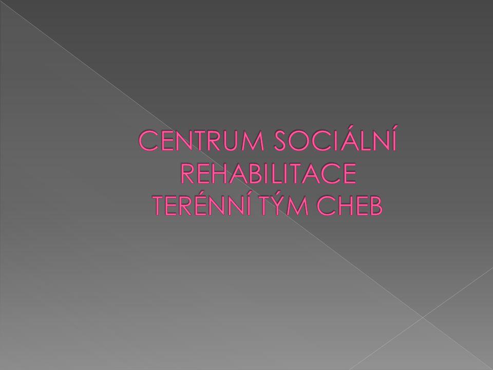 CENTRUM SOCIÁLNÍ REHABILITACE TERÉNNÍ TÝM CHEB