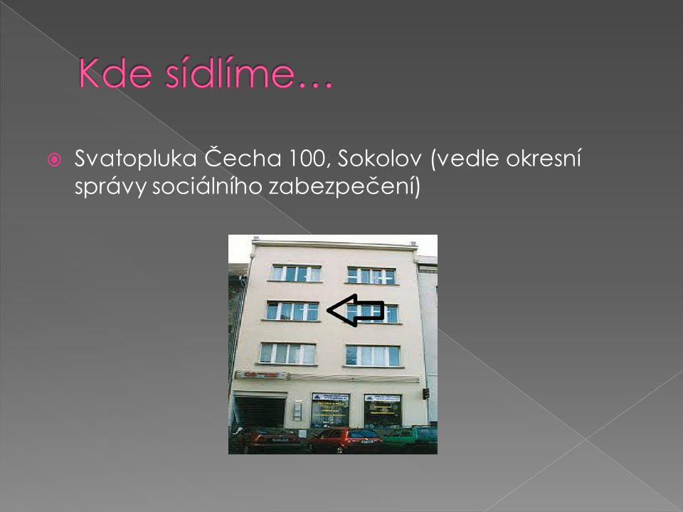 Kde sídlíme… Svatopluka Čecha 100, Sokolov (vedle okresní správy sociálního zabezpečení)