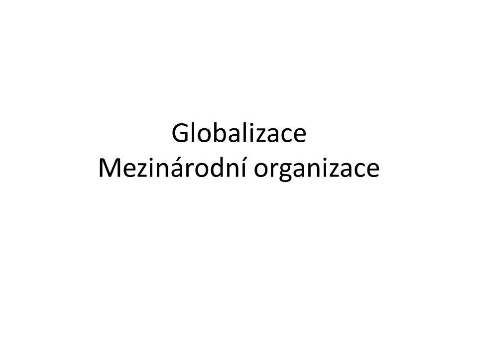 Globalizace Mezinárodní organizace