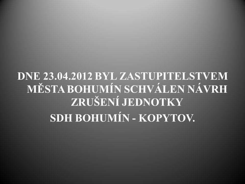 DNE 23.04.2012 BYL ZASTUPITELSTVEM MĚSTA BOHUMÍN SCHVÁLEN NÁVRH ZRUŠENÍ JEDNOTKY