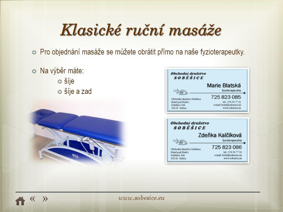 Klasické ruční masáže Pro objednání masáže se můžete obrátit přímo na naše fyzioterapeutky. Na výběr máte: