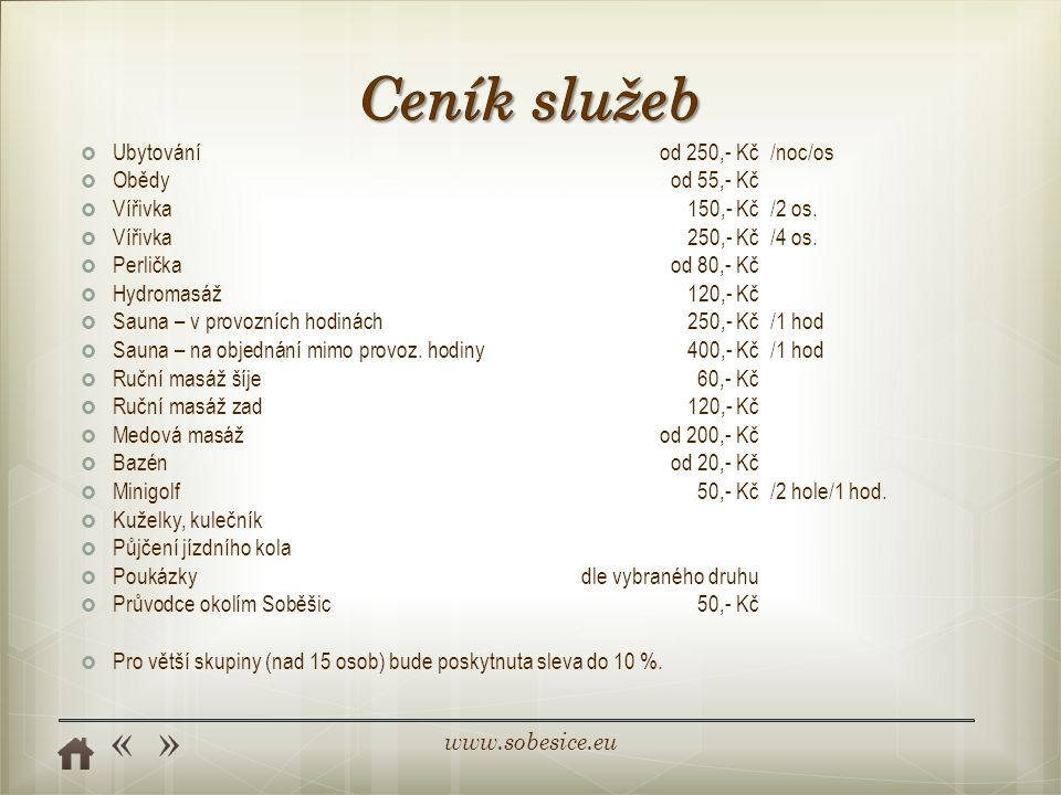 Ceník služeb Ubytování od 250,- Kč /noc/os Obědy od 55,- Kč