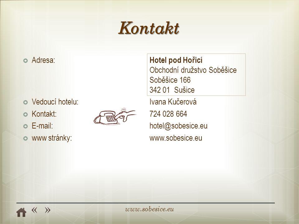 Kontakt Adresa: Hotel pod Hořicí Obchodní družstvo Soběšice Soběšice 166 342 01 Sušice. Vedoucí hotelu: Ivana Kučerová.