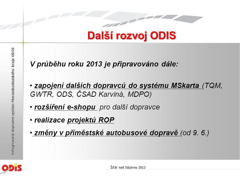 Další rozvoj ODIS V průběhu roku 2013 je připravováno dále: