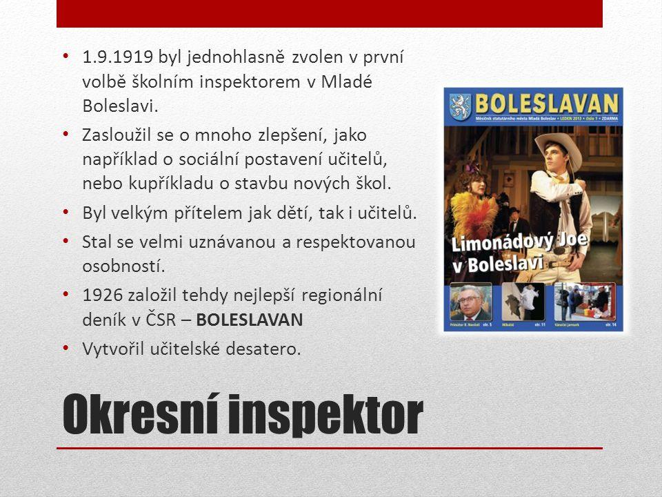 1.9.1919 byl jednohlasně zvolen v první volbě školním inspektorem v Mladé Boleslavi.