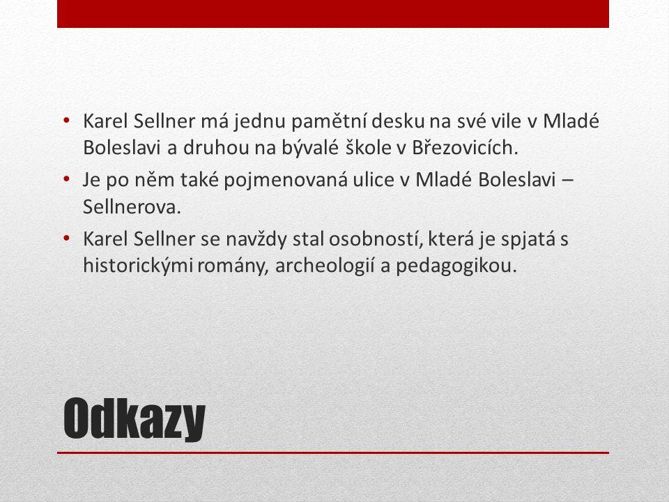 Karel Sellner má jednu pamětní desku na své vile v Mladé Boleslavi a druhou na bývalé škole v Březovicích.