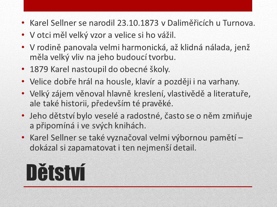 Dětství Karel Sellner se narodil 23.10.1873 v Daliměřicích u Turnova.