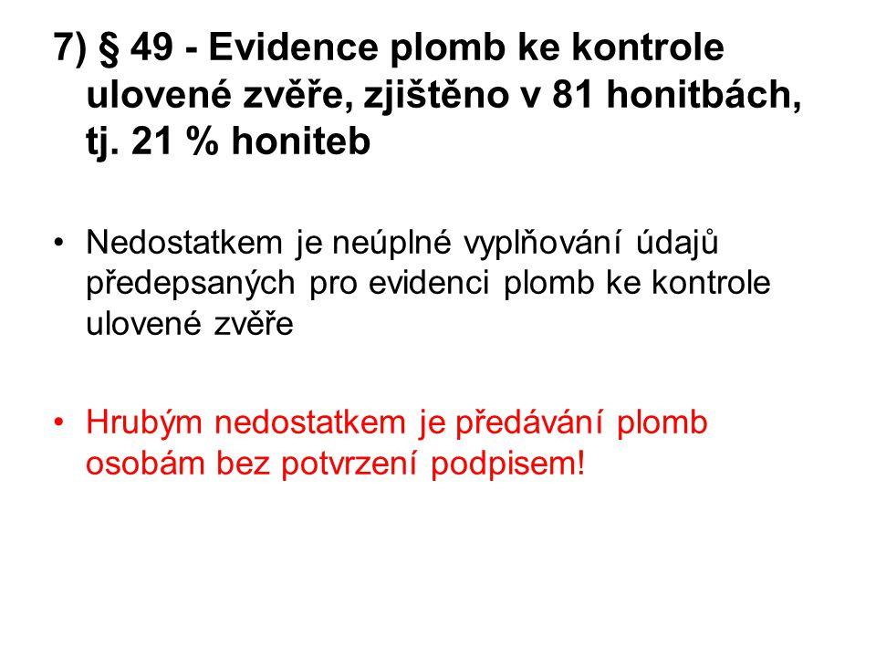 7) § 49 - Evidence plomb ke kontrole ulovené zvěře, zjištěno v 81 honitbách, tj. 21 % honiteb