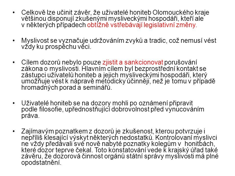 Celkově lze učinit závěr, že uživatelé honiteb Olomouckého kraje většinou disponují zkušenými mysliveckými hospodáři, kteří ale v některých případech obtížně vstřebávají legislativní změny.