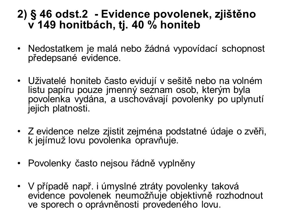 2) § 46 odst. 2 - Evidence povolenek, zjištěno v 149 honitbách, tj