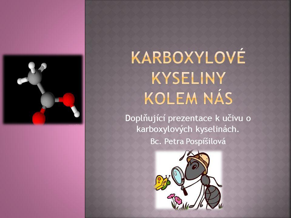 KARBOXYLOVÉ KYSELINY KOLEM NÁS
