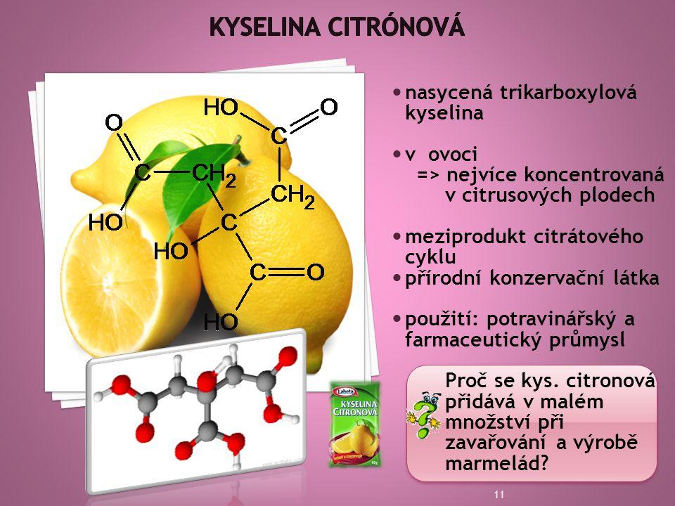 Kyselina citrónová nasycená trikarboxylová kyselina v ovoci