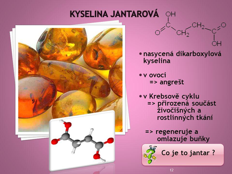 Kyselina jantarová nasycená dikarboxylová kyselina v ovoci