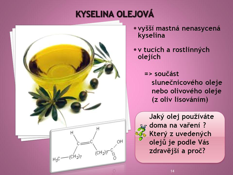 Kyselina olejová vyšší mastná nenasycená kyselina
