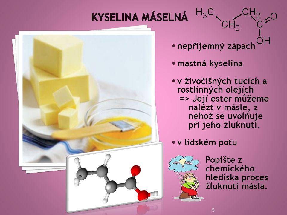 Kyselina máselná nepříjemný zápach mastná kyselina