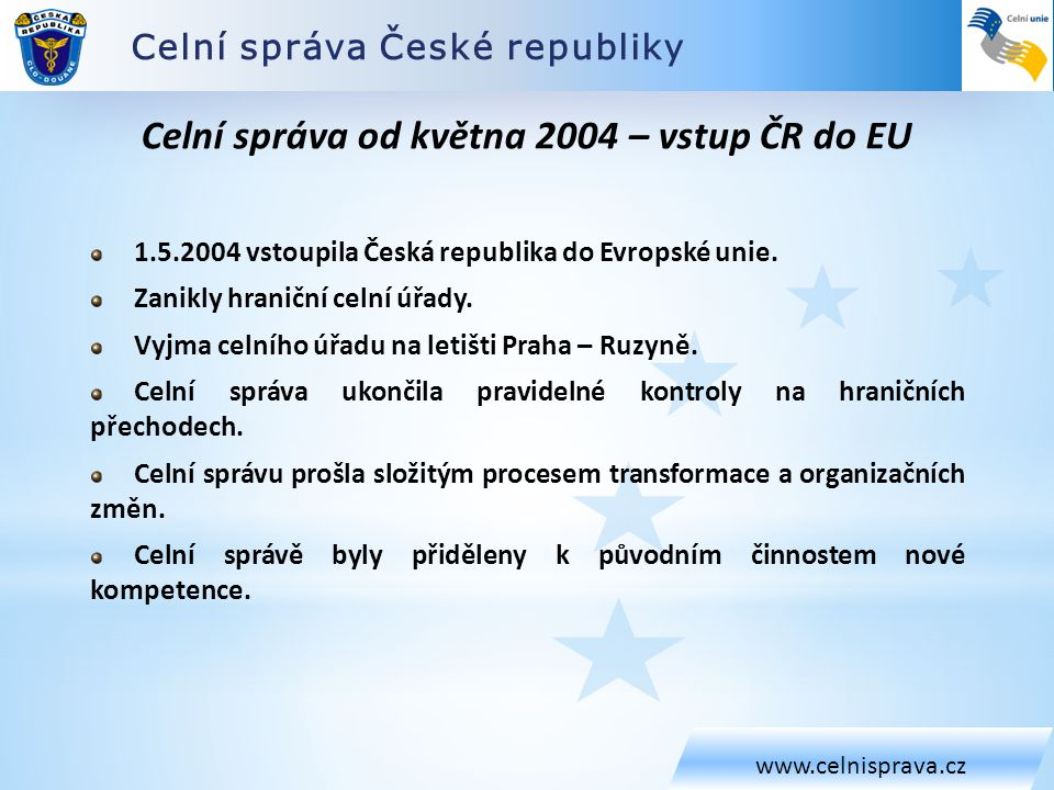 Celní správa od května 2004 – vstup ČR do EU