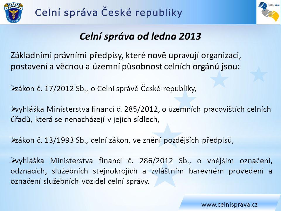 Celní správa od ledna 2013 Celní správa České republiky