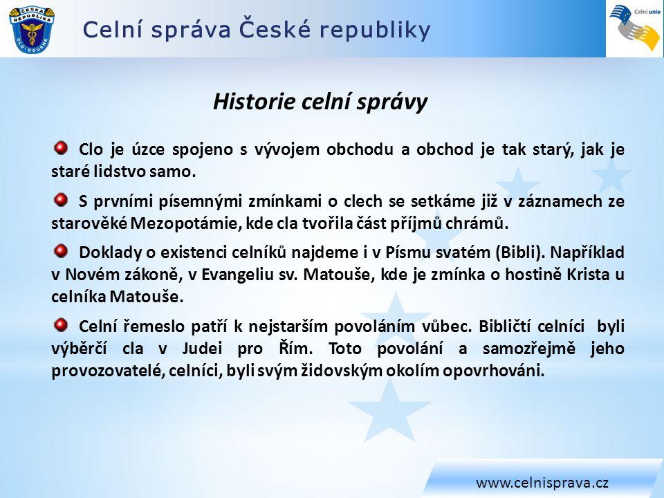 Historie celní správy Celní správa České republiky