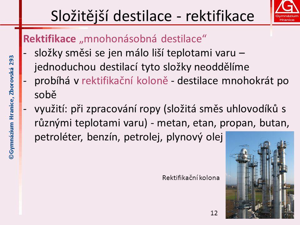 Složitější destilace - rektifikace