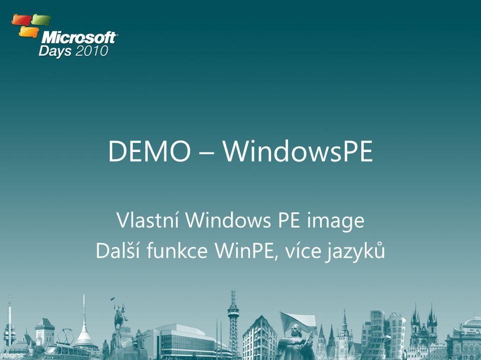 Vlastní Windows PE image Další funkce WinPE, více jazyků