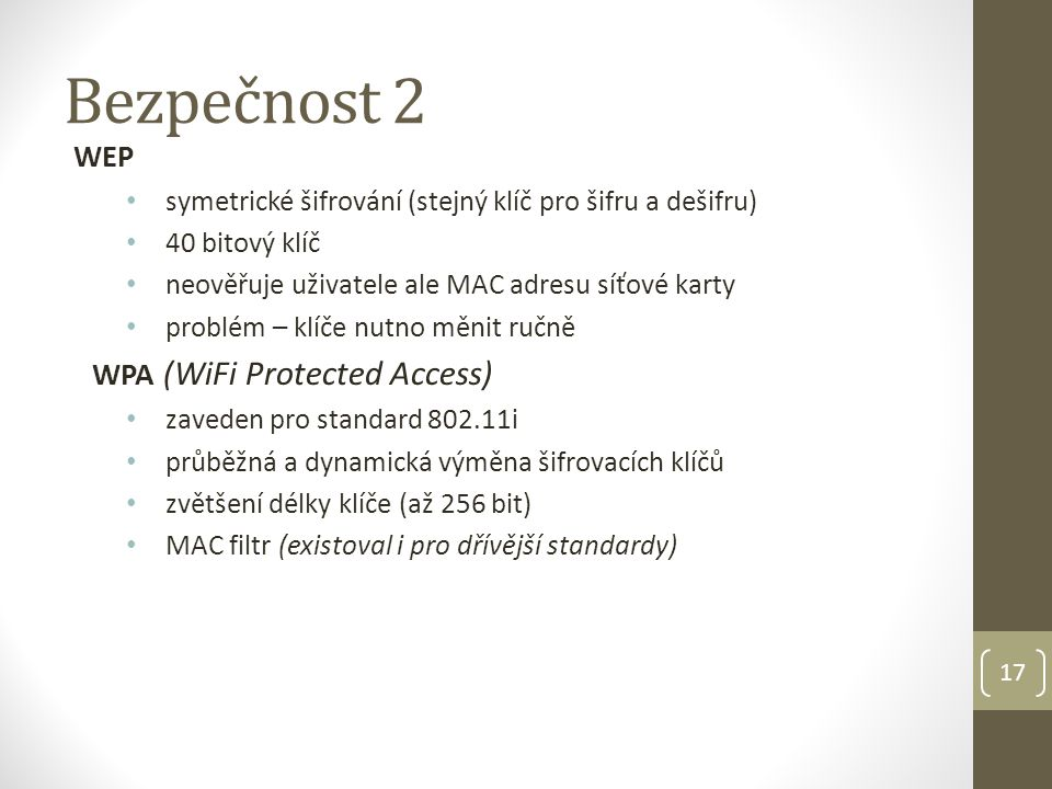 Bezpečnost 2 WEP WPA (WiFi Protected Access)
