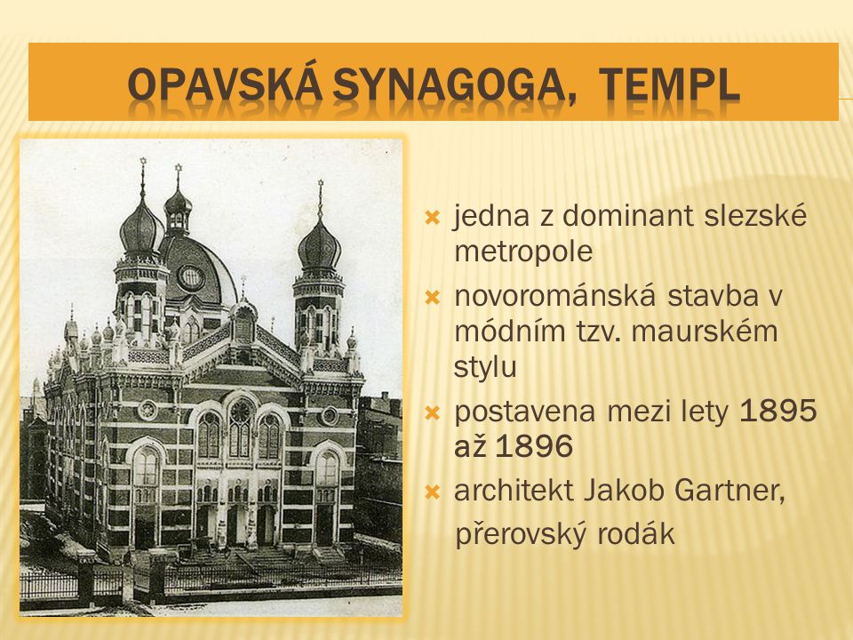 Opavská synagoga, Templ