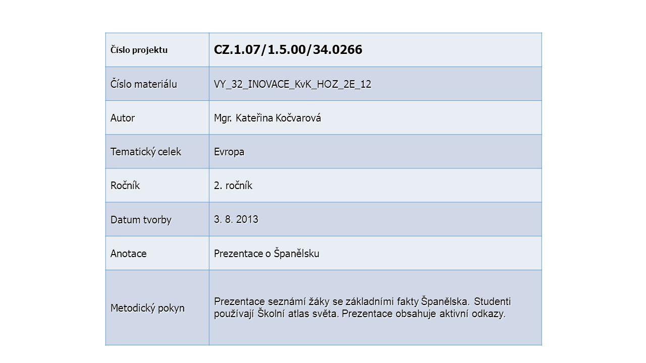 CZ.1.07/1.5.00/34.0266 Číslo materiálu VY_32_INOVACE_KvK_HOZ_2E_12