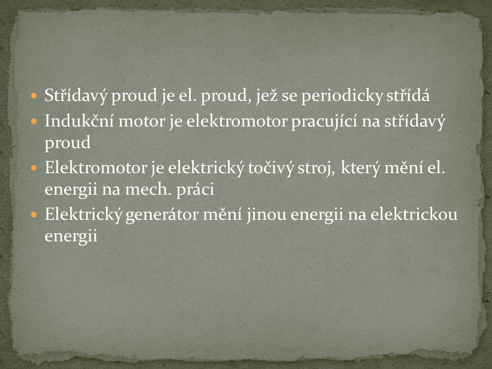 Střídavý proud je el. proud, jež se periodicky střídá