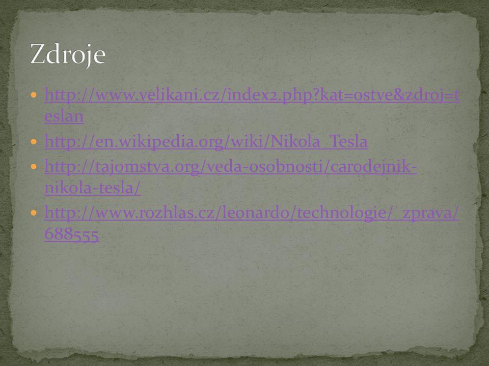 Zdroje http://www.velikani.cz/index2.php kat=ostve&zdroj=t eslan