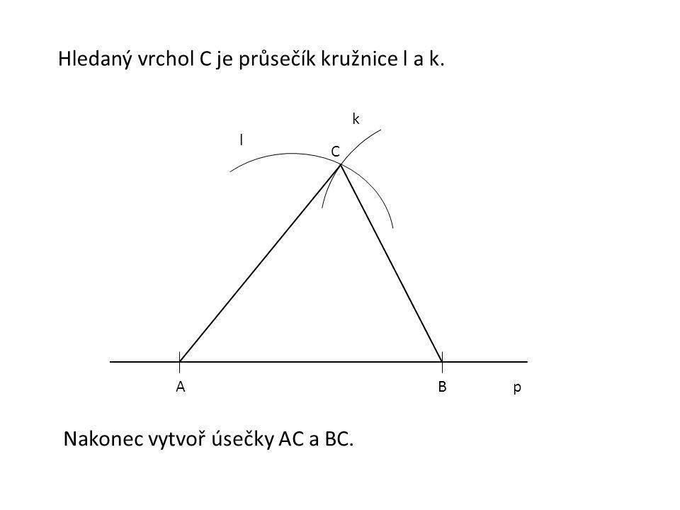 Hledaný vrchol C je průsečík kružnice l a k.