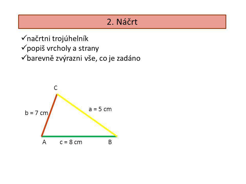 2. Náčrt načrtni trojúhelník popiš vrcholy a strany