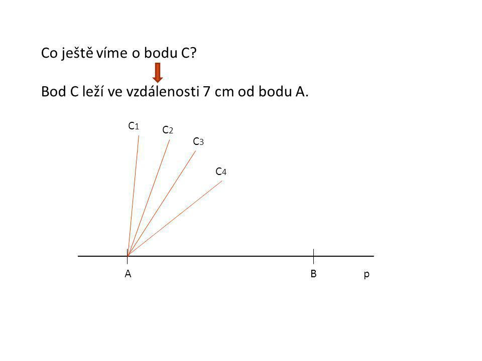 Bod C leží ve vzdálenosti 7 cm od bodu A.