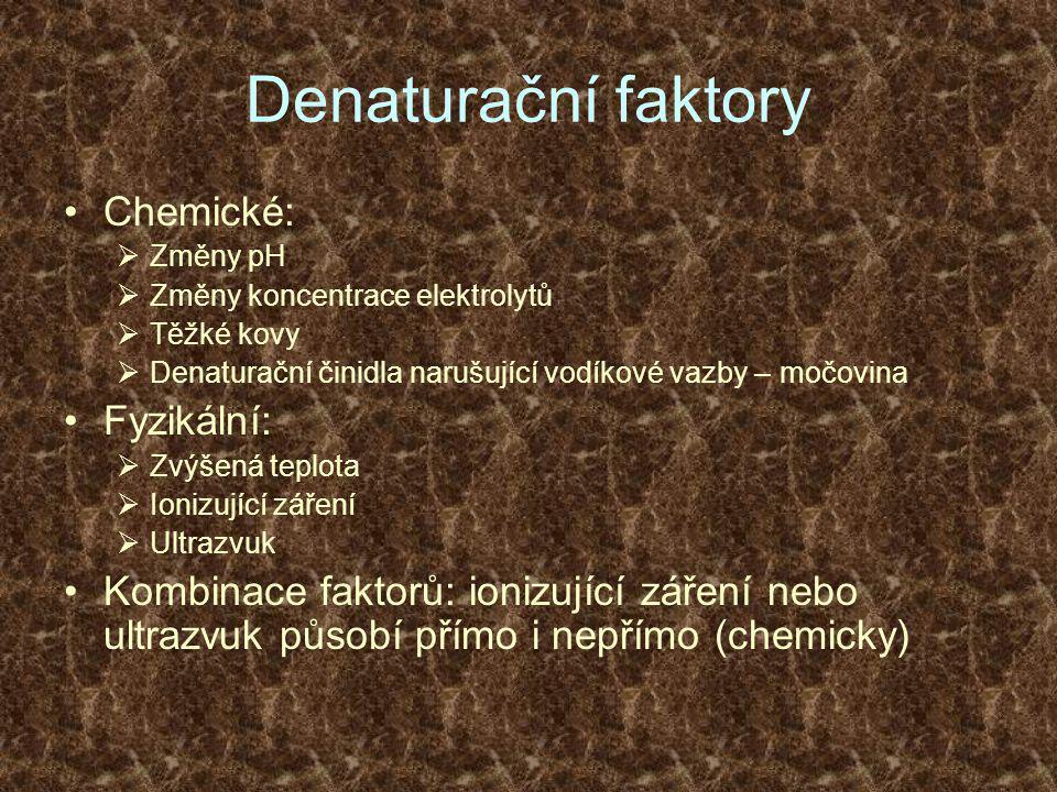 Denaturační faktory Chemické: Fyzikální: