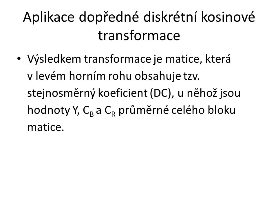 Aplikace dopředné diskrétní kosinové transformace