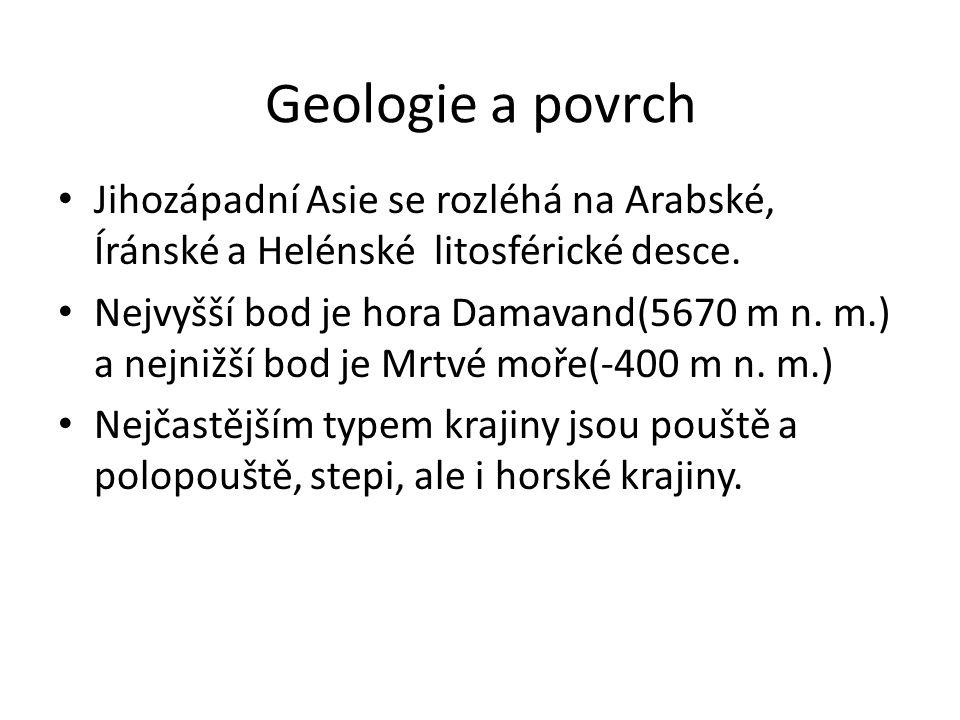 Geologie a povrch Jihozápadní Asie se rozléhá na Arabské, Íránské a Helénské litosférické desce.