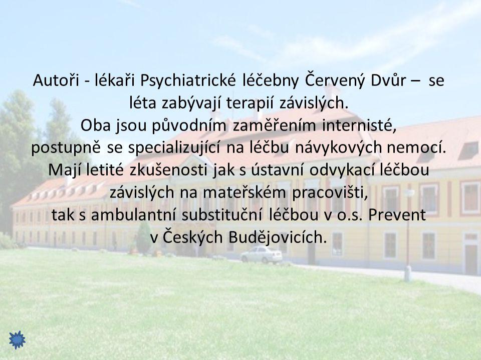 Autoři - lékaři Psychiatrické léčebny Červený Dvůr – se léta zabývají terapií závislých.