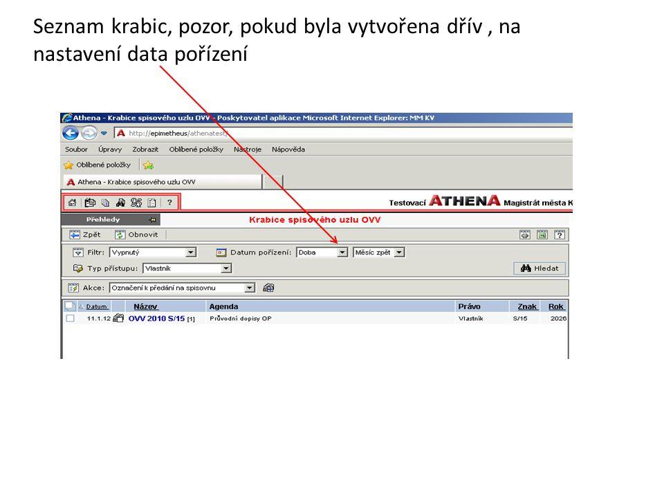 Seznam krabic, pozor, pokud byla vytvořena dřív , na nastavení data pořízení