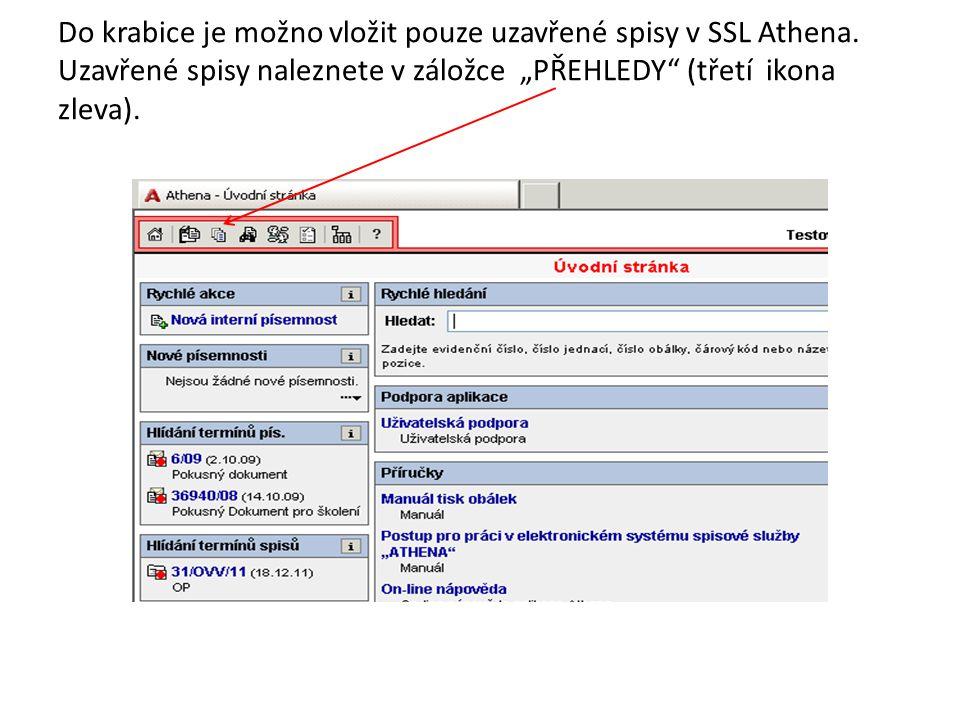 Do krabice je možno vložit pouze uzavřené spisy v SSL Athena