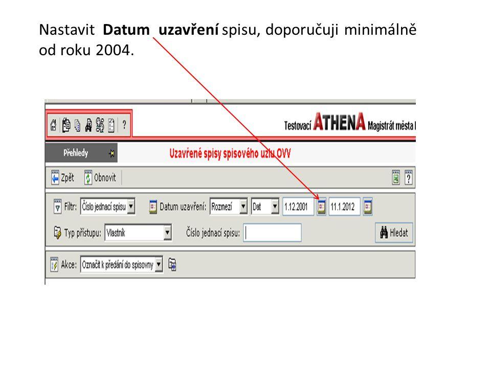 Nastavit Datum uzavření spisu, doporučuji minimálně od roku 2004.
