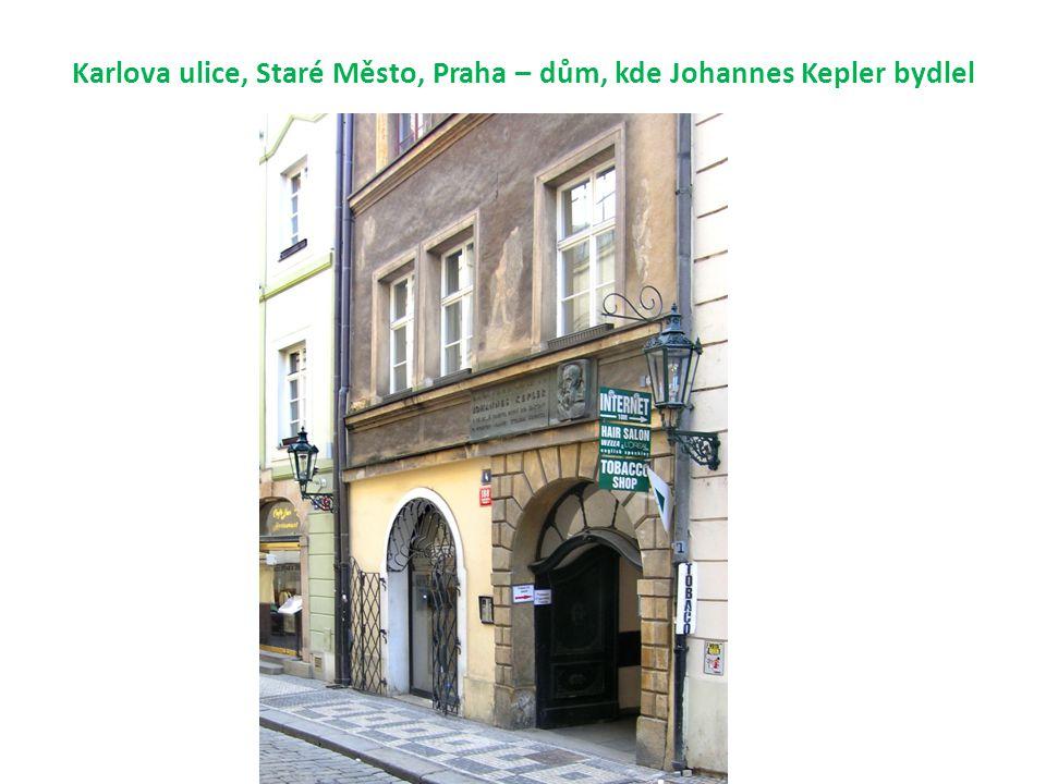 Karlova ulice, Staré Město, Praha – dům, kde Johannes Kepler bydlel