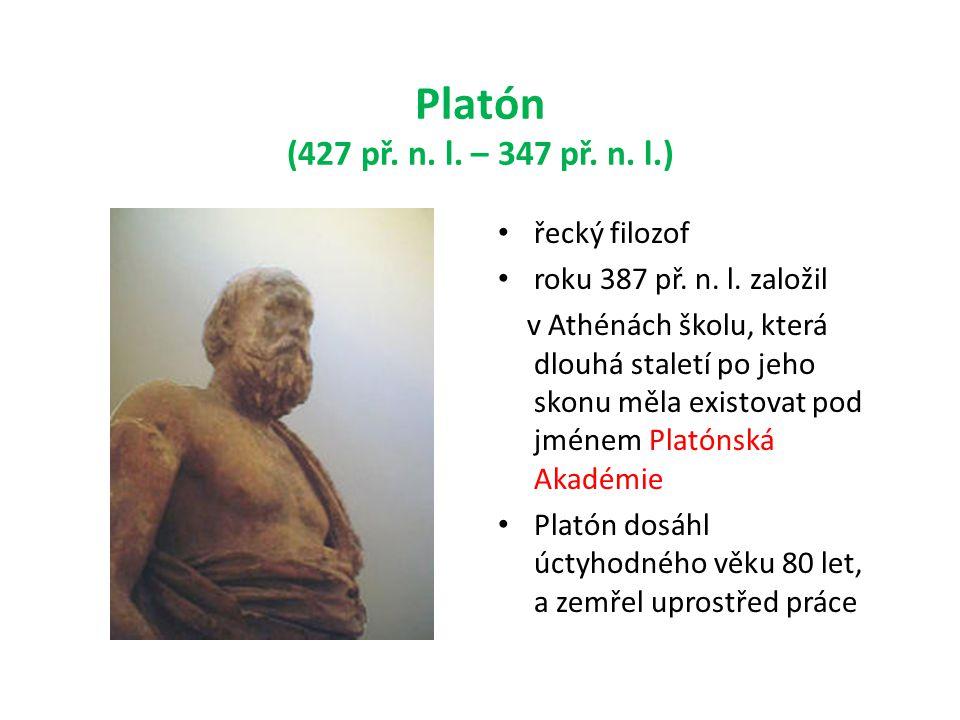 Platón (427 př. n. l. – 347 př. n. l.) řecký filozof