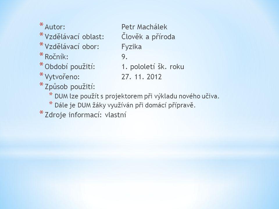 Vzdělávací oblast: Člověk a příroda Vzdělávací obor: Fyzika Ročník: 9.
