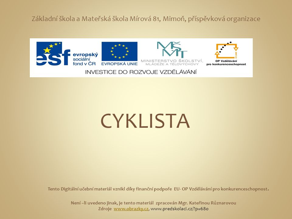 Zdroje www.obrazky.cz, www.predskolaci.cz/ p=680