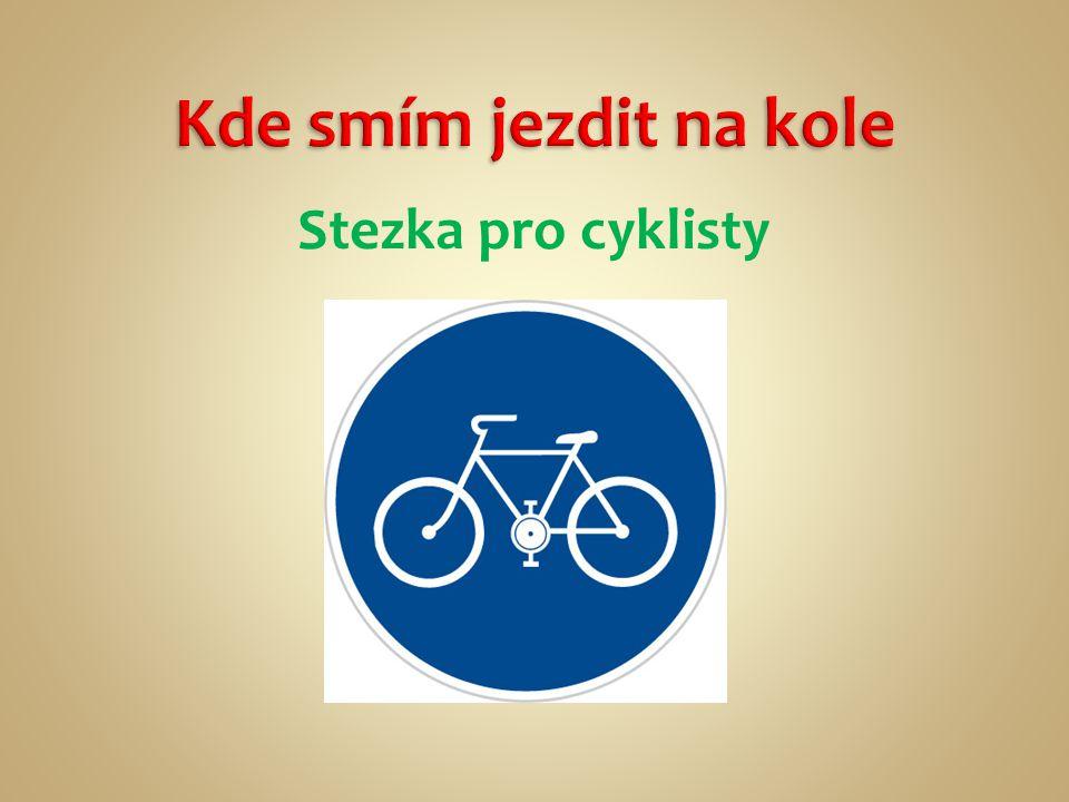 Kde smím jezdit na kole Stezka pro cyklisty