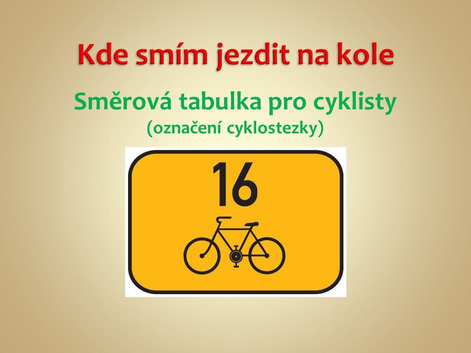 Směrová tabulka pro cyklisty (označení cyklostezky)
