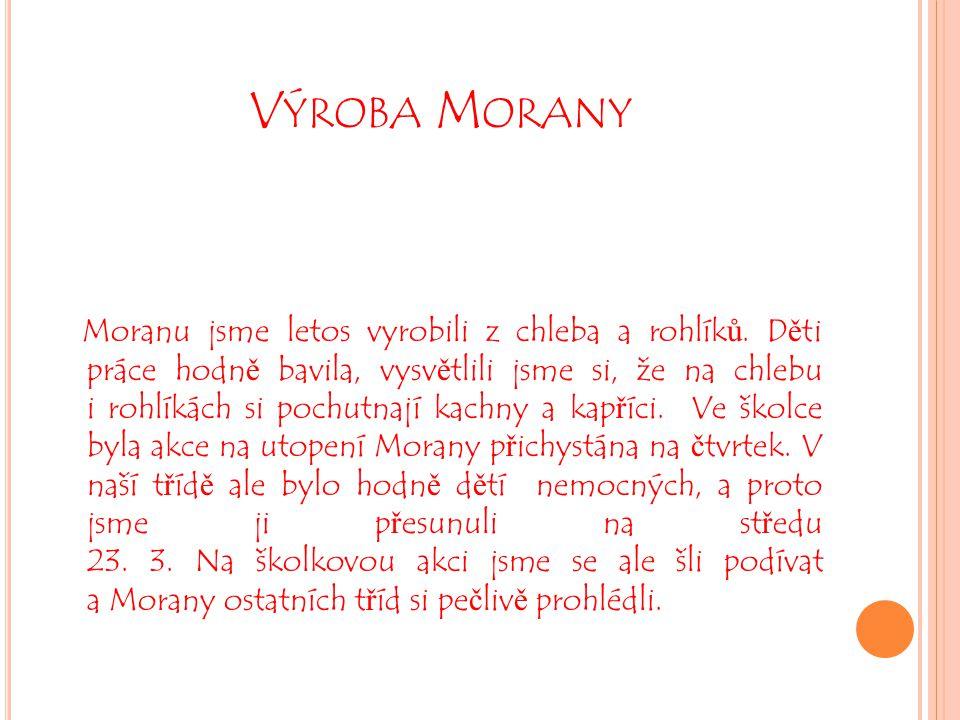 Výroba Morany